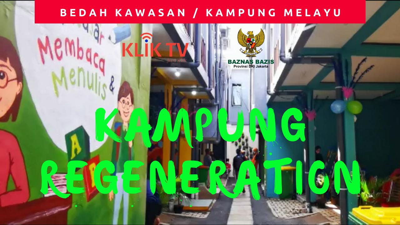 KLIKTV: Bedah Kawasan Kampung Melayu 'Kampung Regeneration'
